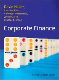 Corporate Finance European Edition by Hillier and Ross; David Hillier; 2013