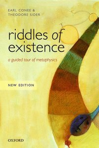 Riddles of Existence; Earl Conee; 2014