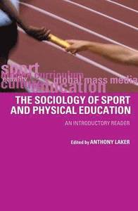 Sociology of Sport and Physical Education; Anthony Laker; 2001