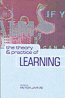 The Theory and Practice of Learning; Peter Jarvis, John Holford, Colin Griffin; 2003