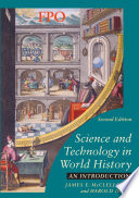 Science and Technology in World History; James E McClellan; 2011