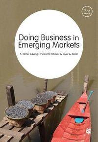 Doing Business in Emerging Markets; S Tamer Cavusgil; 2012