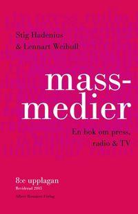 Massmedier : en bok om press, radio & tv; Stig Hadenius, Lennart Weibull; 2005