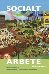 Socialt arbete : en grundbok; Anna Meeuwisse, Sune Sunesson, Hans Swärd; 2006