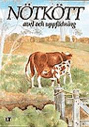 Nötkött : avel och uppfödning; Inga Andersson; 1991