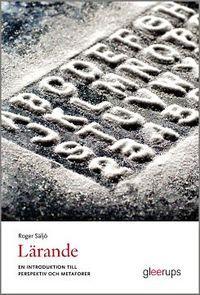 Lärande - en introduktion till perspektiv och metaforer; Roger Säljö; 2015