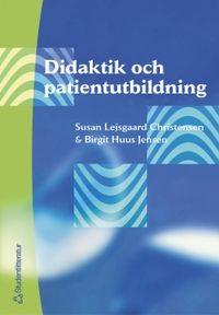 Didaktik och patientutbildning; Susan Lejsgaard Christensen, Birgit Huus Jensen; 2003