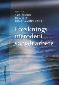 Forskningsmetoder i socialt arbete; Sam Larsson, John Lilja, Katarina Mannheimer; 2005