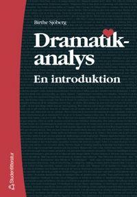 Dramatikanalys : en introduktion; Birthe Sjöberg; 2005