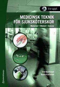 Medicinsk teknik för sjuksköterskor : material, metod, ansvar; Eva Björkman, Karin Karlsson; 2008