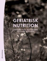 Geriatrisk nutrition; Gerd Faxén Irving, Brita Karlström, Elisabet Rothenberg; 2010