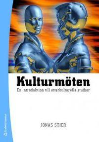 Kulturmöten : en introduktion till interkulturella studier; Jonas Stier; 2009