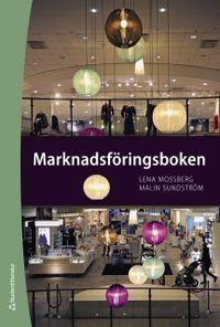 Marknadsföringsboken; Malin Sundström, Lena Mossberg; 2011