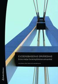 Evidensbaserad omvårdnad; Ania Willman, Christel Bahtsevani, Peter Stoltz; 2011