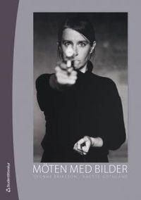 Möten med bilder : analys och tolkning av visuella uttryck; Yvonne Eriksson, Anette Göthlund; 2012