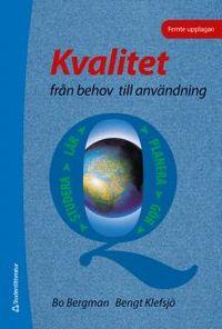 Kvalitet från behov till användning; Bo Bergman, Bengt Klefsjö; 2012