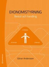Ekonomistyrning : beslut och handling; Göran Andersson; 2013