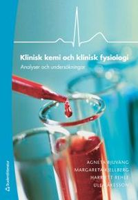 Klinisk kemi och klinisk fysiologi : analyser och undersökningar; Agneta Bjuväng, Margareta Kjellberg, Harriett Rehle, Ulla Åkesson; 2014