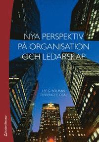 Nya perspektiv på organisation och ledarskap; Lee G Bolman, Terrence E Deal; 2014