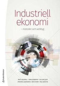 Industriell ekonomi :  metoder och verktyg; Mats Engwall, Anna Jerbrant, Bo Karlson, Fredrik Lagergren, Per Storm, Paul Westin; 2014