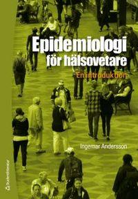 Epidemiologi för hälsovetare : en introduktion; Ingemar Andersson; 2016