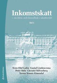 Inkomstskatt D.1 : en läro- och handbok i skatterätt; Sven-Olof Lodin, Gustaf Lindencrona, Peter Melz, Christer Silfverberg, Teresa Simon Almendal; 2017