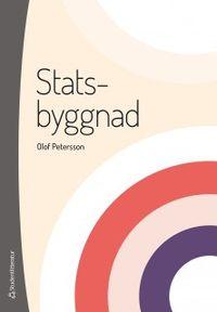 Statsbyggnad : den offentliga maktens organisation; Olof Petersson; 2018