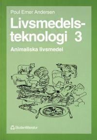 Livsmedelsteknologi 3; Poul Erner Andersen; 1993