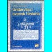 Undervisa i svensk historia; Christer Karlegärd; 1991