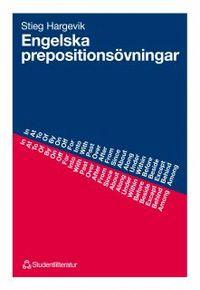 Engelska prepositionsövningar; Stieg Hargevik; 1990