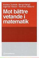 Mot bättre vetande i matematik; Bengt Klefsjö, Andrejs Dunkels, Ingemar Nilsson, Reinhold Näslund, Kerstin Vännman; 1992