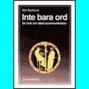 Inte bara ord : en bok om talad kommunikation; Britt Backlund; 1990