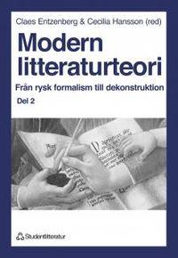 Modern litteraturteori 2 - Från rysk formalism till dekonstruktion; Claes Entzenberg, Cecilia Hansson; 1996