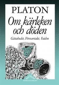 Om kärleken och döden - Gästabudet, Försvarstalet, Faidon; Staffan Bergsten; 1997