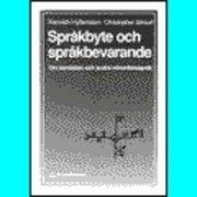 Språkbyte och språkbevarande; K Hyltenstam, C Stroud; 1991