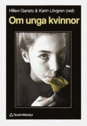 Om unga kvinnor; Hillevi Ganetz, Karin Lövgren; 1990