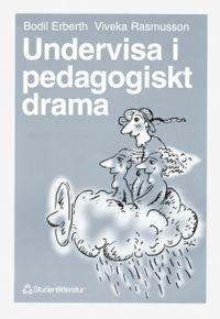 Undervisa i pedagogiskt drama; B Erberth, V Rasmusson; 1996