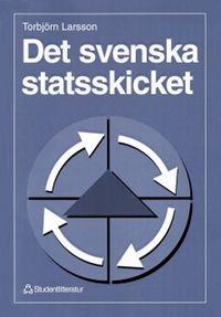 Det svenska statsskicket; Torbjörn Larsson; 1997