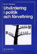 Utvärdering i politik och förvaltning; Evert Vedung; 1998