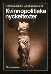 Kvinnopolitiska nyckeltexter; Johanna Esseveld, Lisbeth Larsson; 1996