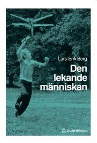 Den lekande människan; Lars-Erik Berg; 1992