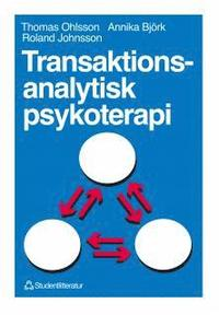 Transaktionsanalytisk psykoterapi; Thomas Ohlsson, Annika Björk, Roland Jonsson; 1992
