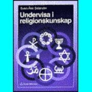 Undervisa i religionskunskap; Sven-Åke Selander; 1993