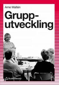 Grupputveckling - inom skola och andra arbetsplatser; Arne Maltén; 1998