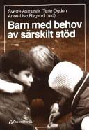 Barn med behov av särskilt stöd; Sverre m.fl. Asmervik; 1997