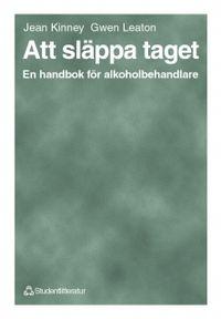 Att släppa taget - En handbok för alkoholbehandlare; Jean Kinney, Gwen Leaton, Arne Gerdner; 1997