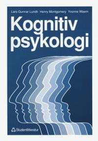 Kognitiv psykologi; Lars-Gunnar Lundh, Henry Montgomery, Yvonne Waern; 1997