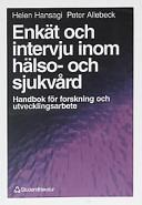 Enkät och intervju inom hälso- och sjukvård; Helen Hansagi, Peter Allebeck; 1994