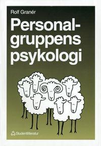 Personalgruppens psykologi; Rolf Granér; 1994