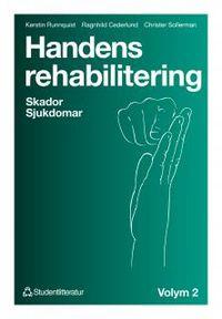 Handens rehabilitering - Volym 2. Skador - Sjukdomar; Kerstin Runnquist, Ragnhild Cederlund, Christer Sollerman; 1993